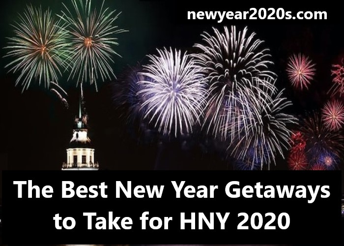 Photo of The Best New Year Gateways to Take for HNY 2021