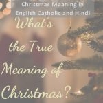 Christmas Meaning in English Catholic and Hindi - Why is it Important